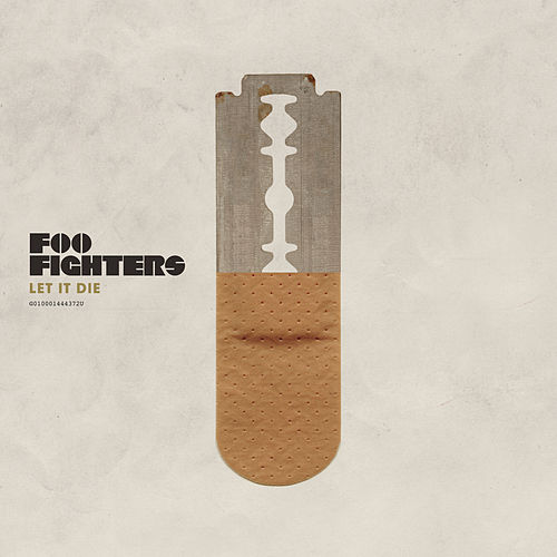 Let It Die by Foo Fighters