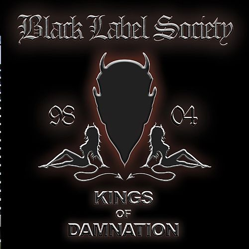 Kings of Damnation 98-04 (Best Of) von Black Label Society