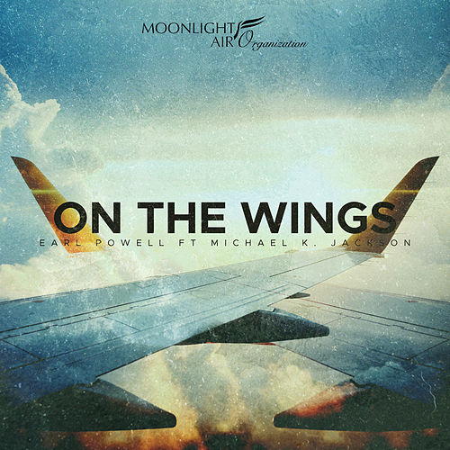 On the Wings by Earl Powell