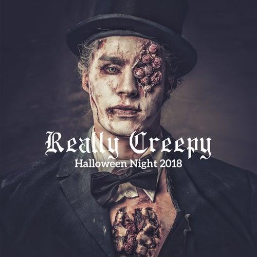 Really Creepy: Halloween Night 2018 - True Horror    by