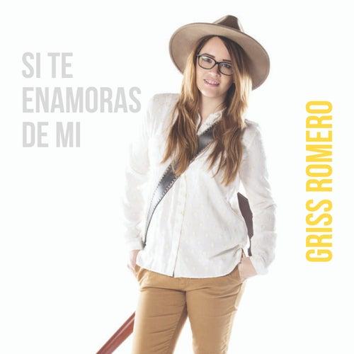Si Te Enamoras de Mí by Griss Romero