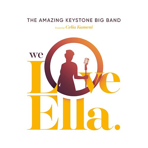 We Love Ella by The Amazing Keystone Big Band