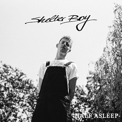 Half Asleep by Shelter Boy