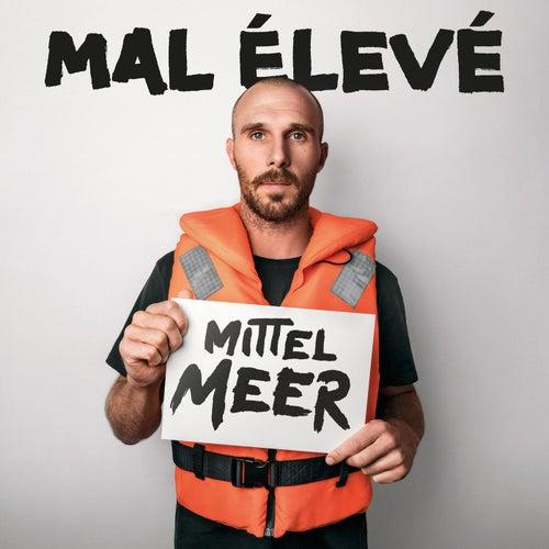 Mittelmeer by Mal Élevé