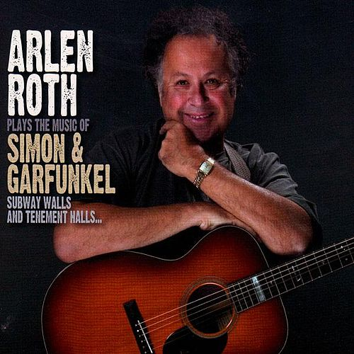 Arlen Roth Plays the Music of Simon and Garfunkel by Arlen Roth