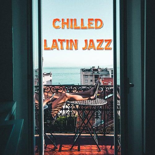 Chilled Latin Jazz von Various Artists