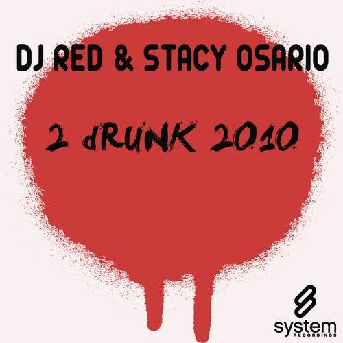 2 Drunk 2010 by DJ RED