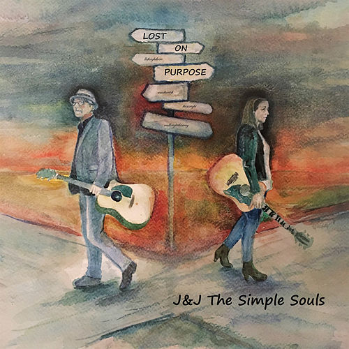 Lost on Purpose by J&J the simple souls