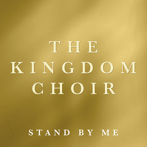 Stand By Me de The Kingdom Choir
