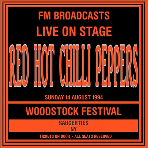 Live On Stage FM Broadcasts - Woodstock Festival, NY  14th August 1994 de Red Hot Chili Peppers