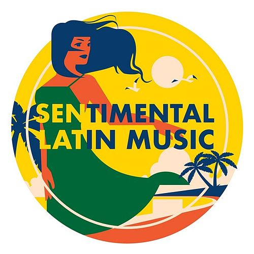 Sentimental Latin Music by Various Artists