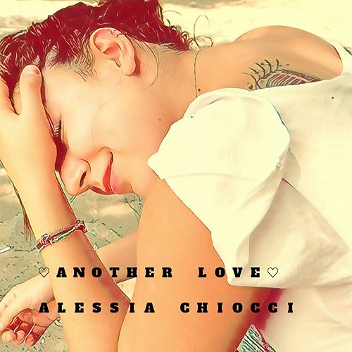 Another Love by Alessia Chiocci