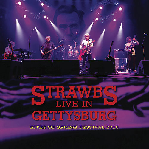 Live in Gettysburg: Rites of Spring Festival 2016 von The Strawbs