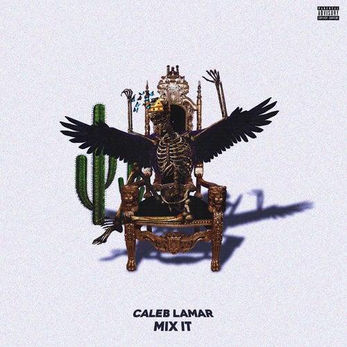 Mix It by Caleb Lamar
