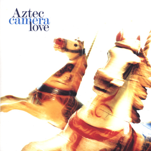 Love (Expanded) von Aztec Camera