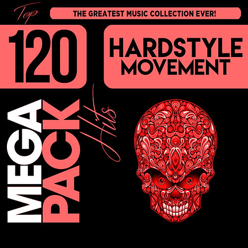 Hardstyle Movement: Top 120 Mega Pack Hits de Various Artists