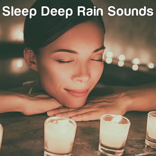 Sleep Deep Rain Sounds by Various Artists