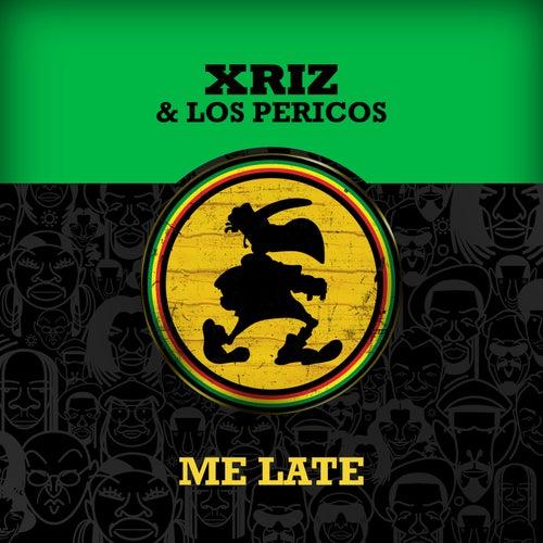 Me Late (Remix) von Xriz