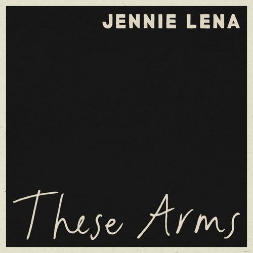 These Arms de Jennie Lena