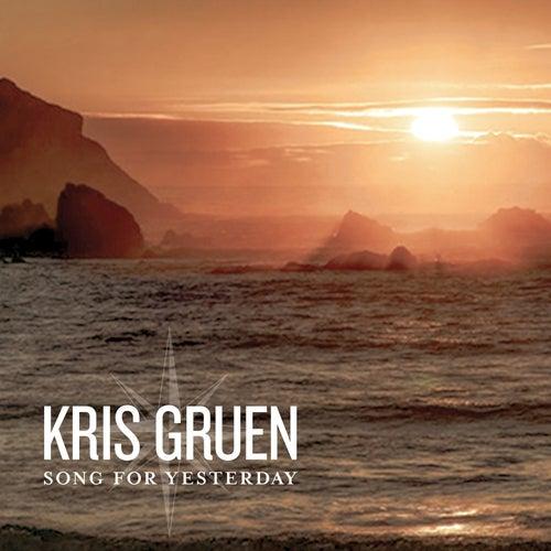 Song for Yesterday by Kris Gruen
