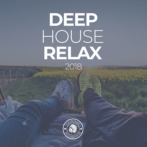 Deep House Relax 2018 - EP by Various Artists