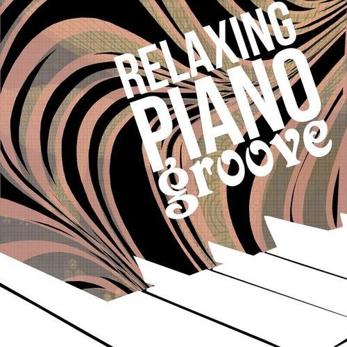 Relaxing Piano Groove de Various Artists