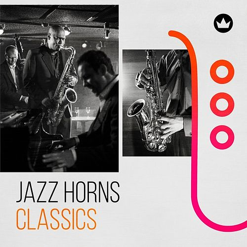 Jazz Horns Classics by Various Artists