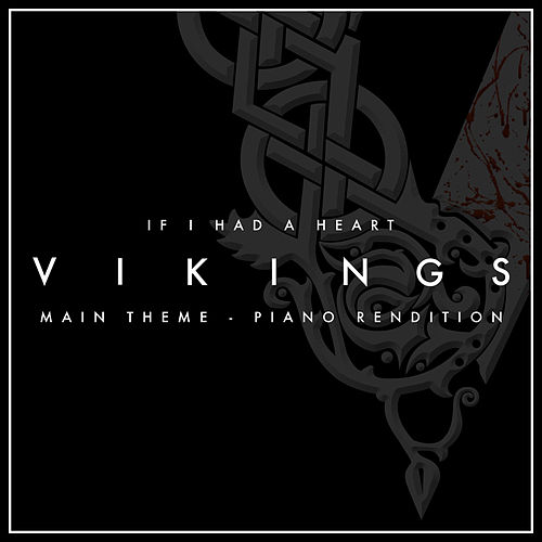 Vikings Main Theme - If I Had A Heart (Piano Rendition) by The Blue Notes