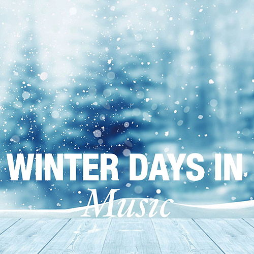 Winter Days in Music by Various Artists
