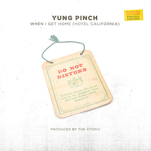 When I Get Home (Hotel California) von Yung Pinch