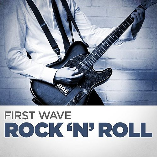 First Wave Rock'n'Roll by Various Artists