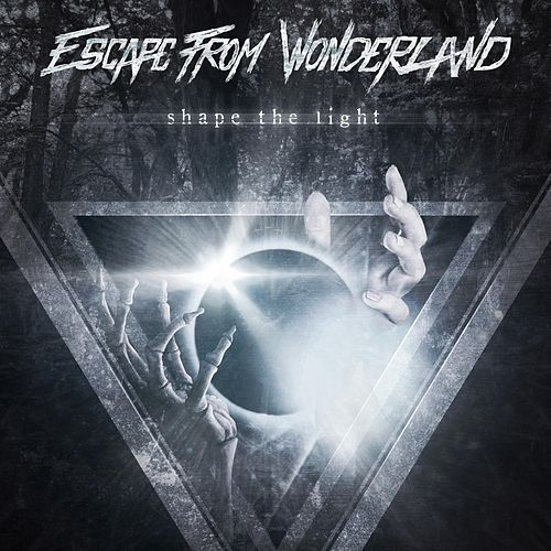 Shape the Light by Escape from Wonderland