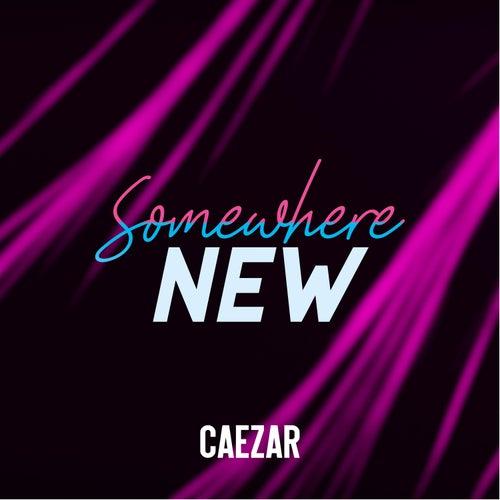 Somewhere New by Caezar
