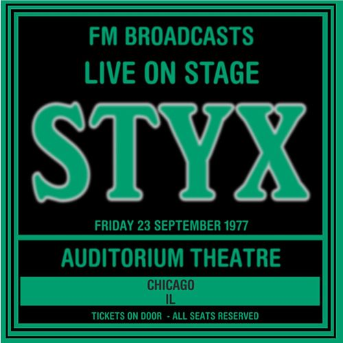 Live On Stage FM Broadcasts - Auditorium Theatre,  Chicago  23rd September 1977 de Styx