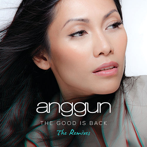 The Good is Back (The Remixes) by Anggun
