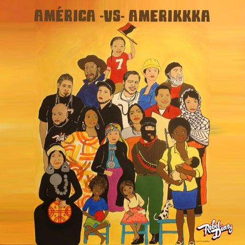 América -vs- Amerikkka de Rebel Diaz