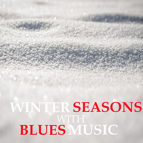 Winter Seasons With Blues Music de Various Artists