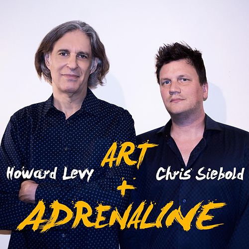 Art + Adrenaline by Howard Levy