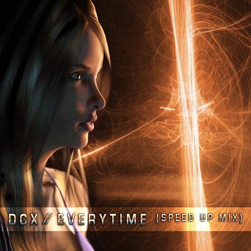 Everytime (Speed up Mix) van DCX