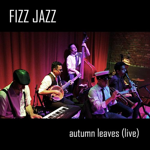Autumn Leaves (Live) by Fizz Jazz