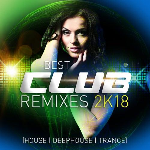 Best Club Remixes 2k18 von Various Artists