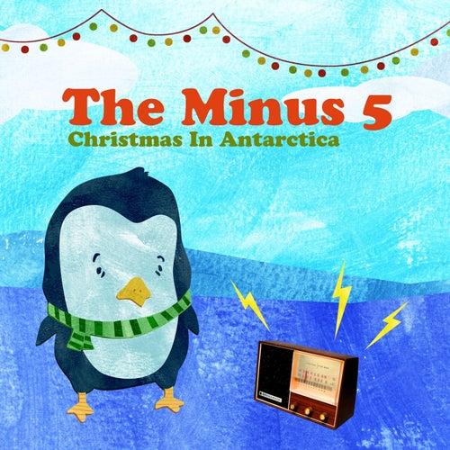 Christmas in Antarctica (feat. Ben Gibbard) de The Minus 5