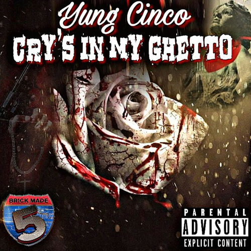 Cry's in My Ghetto von Yung Cinco