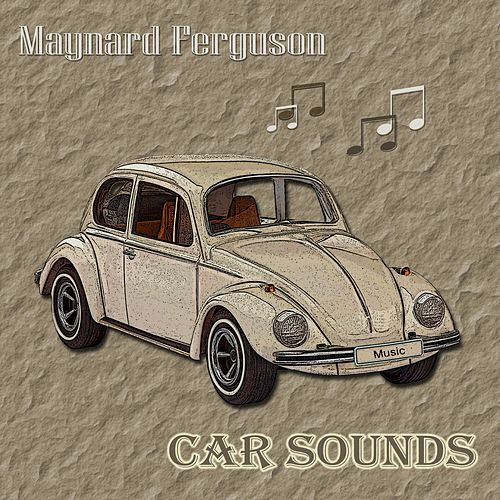 Car Sounds von Maynard Ferguson