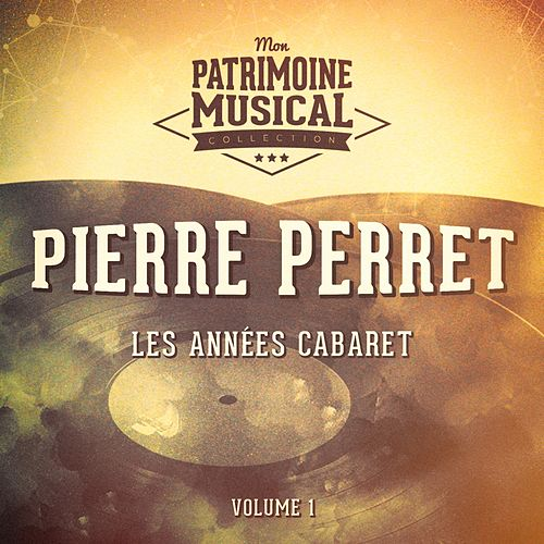 Les années cabaret : Pierre Perret, Vol. 1 de Pierre Perret