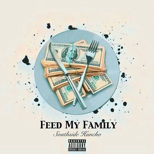 Feed My Family by Southside Huncho
