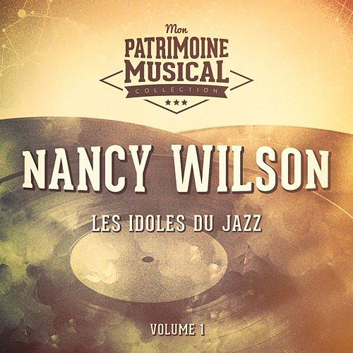 Les idoles du Jazz : Nancy WIlson, Vol. 3 by Nancy Wilson