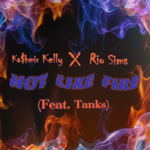Hot Like Fire de Ka$hmir Kelly
