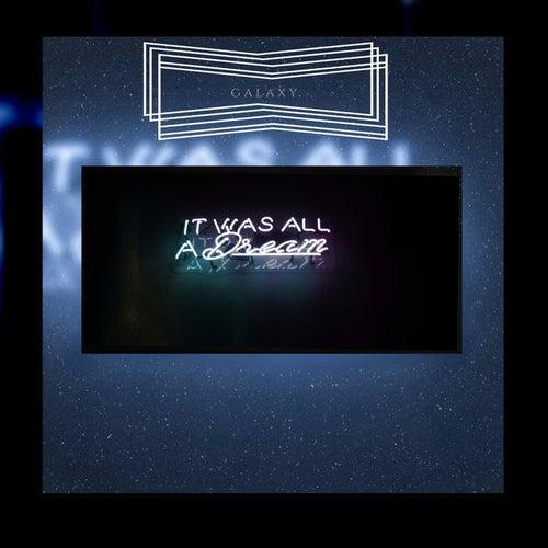 It Was All A Dream by Galaxy