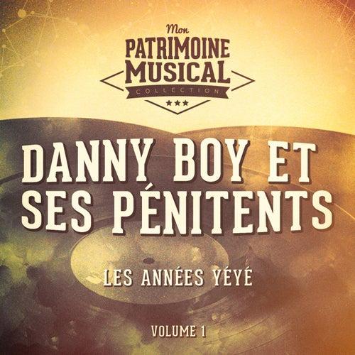 Les années yéyé : Danny Boy et ses Pénitents, Vol. 1 de Danny Boy et ses Pénitents